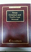 Texas Criminal and Traffic Law Manual 2011-2012: With Statutory Amendments Through the 82nd Legislative First Called Session, 2011