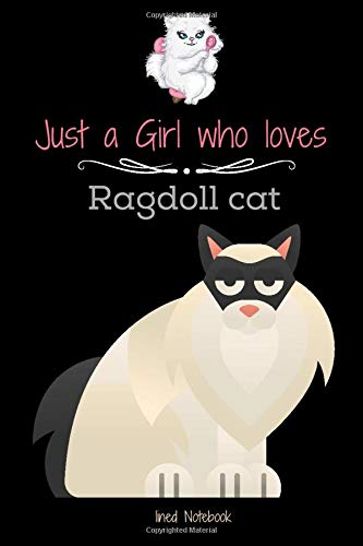 Just girl who loves chat ragdoll. Lined Notebook: Elegance and Funny Composition Lined book for writing and taking notes 6 x 9 size 120 pages. ... (chat ragdoll cat lovers publishing, Band 33)
