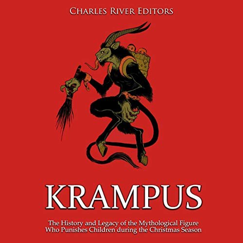 Krampus: The History and Legacy of the Mythological Figure Who Punishes Children During the Christmas Season audiobook cover art