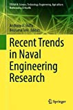Recent Trends in Naval Engineering Research (STEAM-H: Science, Technology, Engineering, Agriculture, Mathematics & Health)