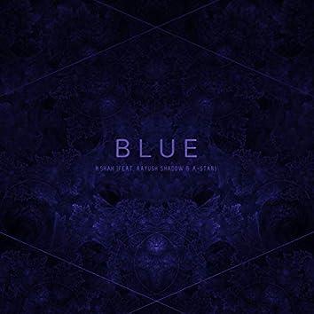 Blue (feat. R.Shah, Aayush Shadow & A-Star)