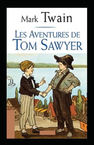 Les Aventures de Tom Sawyer Annoté