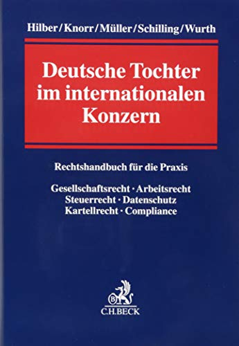 Deutsche Tochter im internationalen Konzern: Rechtshandbuch für die Praxis