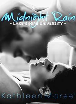 Midnight Rain (Lake Shore University Book 2) by [Kathleen Maree']