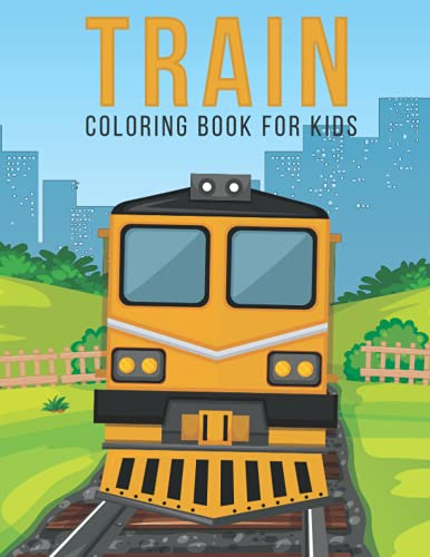 Train Coloring Book For Kids: Best Collection of TrainFor Kids relax