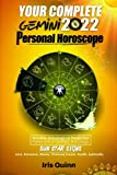 Your Complete Gemini 2022 Personal Horoscope: Monthly Astrological Prediction Forecasts of Zodiac Astrology Sun Star Sign- Love, Romance, Money, Finances, Career, Health, Spirituality