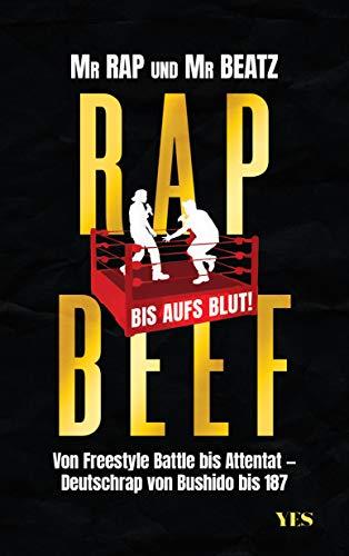 Rap Beef: Von Freestyle Battle bis Attentat – Deutschrap von Bushido bis 187