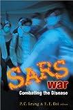 Ping-chung, L: Sars War: Combating The Disease - Ping-Chung Leung