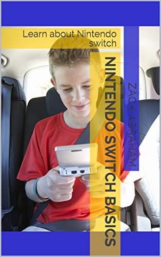 Nintendo Switch basics: Learn about Nintendo switch (English Edition)