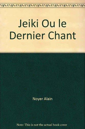 Jeiki Ou le Dernier Chant