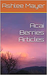 Acai Berries Articles (English Edition)
