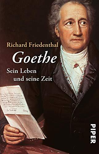 Goethe: Sein Leben und seine Zeit
