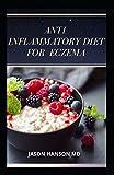 ANTI INFLAMMATORY DIET FOR ECZEMA: Everything You Need To Know About Anti Inflammatory Diet for Eczema