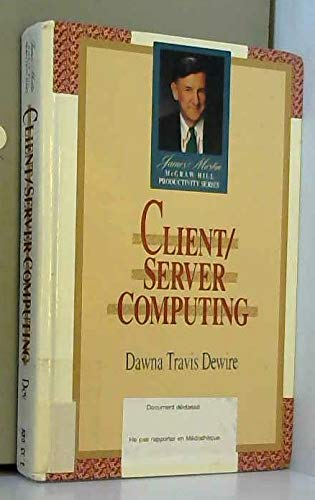 Compare Textbook Prices for Client/Server Computing James Martin/McGraw-Hill Productivity Third Printing Edition ISBN 9780070167322 by Dewire, Dawna Travis