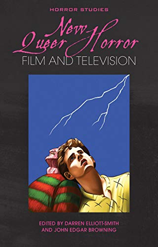New Queer Horror Film and Television (Horror Studies)