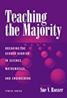 Teaching the Majority: Breaking the Gender Barrier in Science, Mathematics, and Engineering (Athene Series)