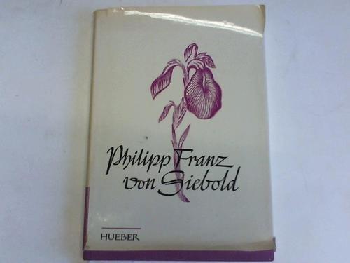 Philipp Franz von Siebold. Gedenkschrift zur 100. Wiederkehr seines Todestages am 18. Oktober 1966