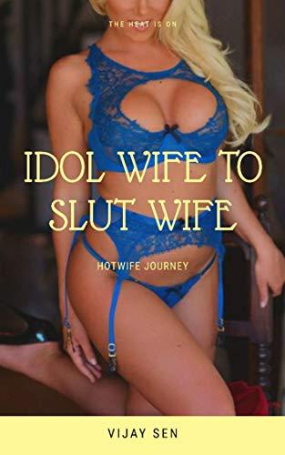Idol wife to Slut wife: Hotwife Journey