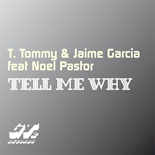 T. Tommy & Jaime Garcia feat. Noel Pastor