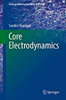 Core Electrodynamics (Undergraduate Lecture Notes in Physics)