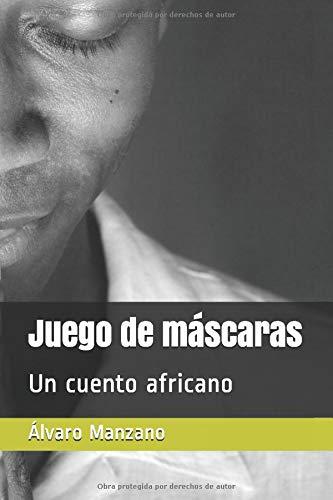 Juego de máscaras: Un cuento africano