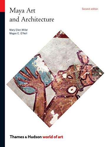 Compare Textbook Prices for Maya Art and Architecture World of Art 2 Edition ISBN 9780500204221 by Miller, Mary Ellen,O'Neil, Megan