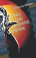 THOMAS AND THE YORKSHIRE VAMPIRE