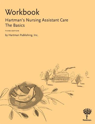 Workbook for Hartman's Nursing Assistant Care: The Basics