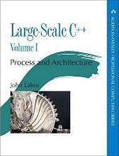 Large-Scale C++ Volume II: Design and Implementation (Addison-Wesley Professional Computing)