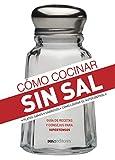 CÓMO COCINAR SIN SAL: guía de recetas y consejos para hipertensos (APRENDIENDO A COCINAR - LA...