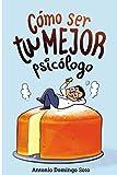 Cómo ser tu mejor psicólogo: Un programa de 8 semanas para