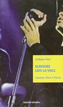Paperback Scrivere con la voce Canzone, rock e poesia [Italian] Book