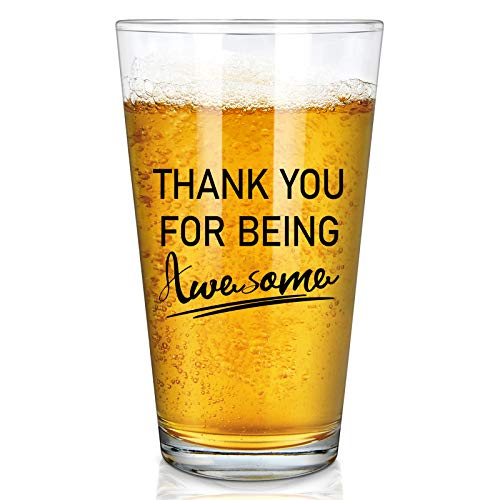 Thank You Gift - Thanks for Being Awesome Beer Glass,Funny Pint Glass for Women, Men, Husband, Wife, Friend, Sister, Coworker, Boss - Ideal for Birthday, Appreciation, Christmas