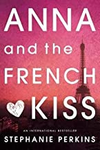 Stephanie Perkins: Anna and the French Kiss (Paperback); 2011 Edition