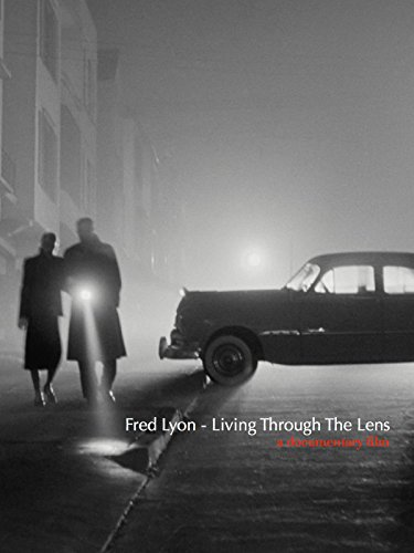 Fred Lyon - Living Through The Lens
