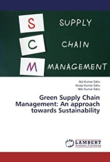 Green Supply Chain Management: An approach towards Sustainability