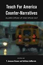 Teach For America Counter-Narratives: Alumni Speak Up and Speak Out (Black Studies and Critical Thinking)