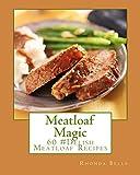 Meatloaf Magic: 60 Super #Delish Soul Food Inspired Crock Pot Recipes
