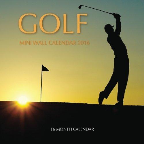 Golf Mini Wall Calendar 2016: 16 Month Calendar by Jack Smith (2015-09-02)