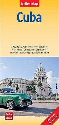 Nelles Map Landkarte Cuba | Kuba: 1 : 775,000 | reiß- und wasserfest; waterproof and tear-resistant; indéchirable et imperméable; irrompible & impermeable (Nelles Map / Strassenkarte)