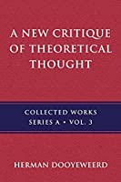 A New Critique of Theoretical Thought, Vol. 3