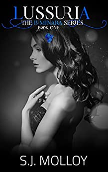 Lussuria: The Luminara Series, Book 1. The hottest, emotive, twisted, and gritty erotic thriller series of 2021. by [SJ Molloy]