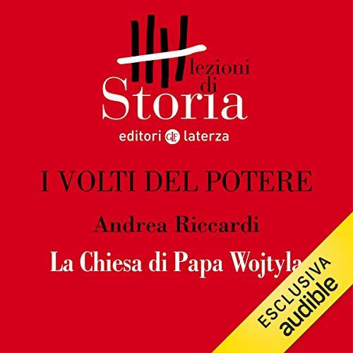 I volti del potere - La Chiesa di Papa Wojtyla copertina