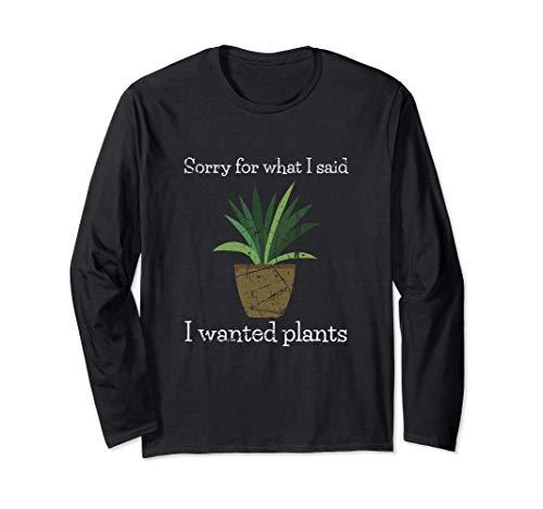Jardinería Regalos Perdón Por Lo Que Dije Que Quería Plantas Manga Larga