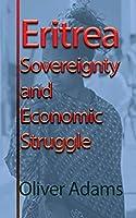 Eritrea Sovereignty and Economic Struggle