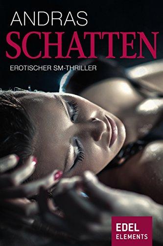 Schatten: Erotischer SM-Thriller