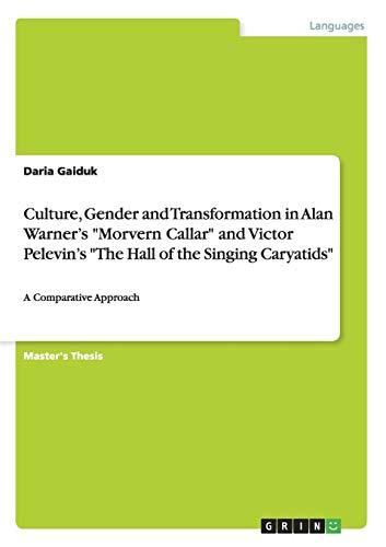 Culture, Gender and Transformation in Alan Warner's