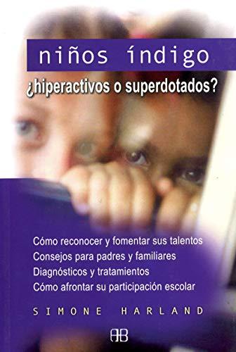 Niños Indigo: ¿Hiperactivos o superdotados? (Guias De Salud / Health Guides) (Spanish Edition)