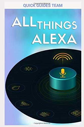 ALL THINGS ALEXA: Learn more about Alexa features
