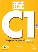 Objetivo Dele C1: Student Book wityh CD : Preparation for the DELE exam: Preparacion para el DELE C1